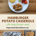 hamburger potato casserole | freezer meal | one dish dinner | one pot wonder