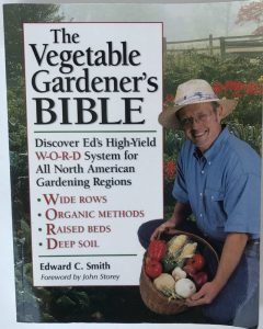 Vegetable Gardenener's Bible by Edward C. Smith | favorite gardening books