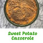 Sweet Potato Casserole-An easy make-ahead side for Thanksgiving