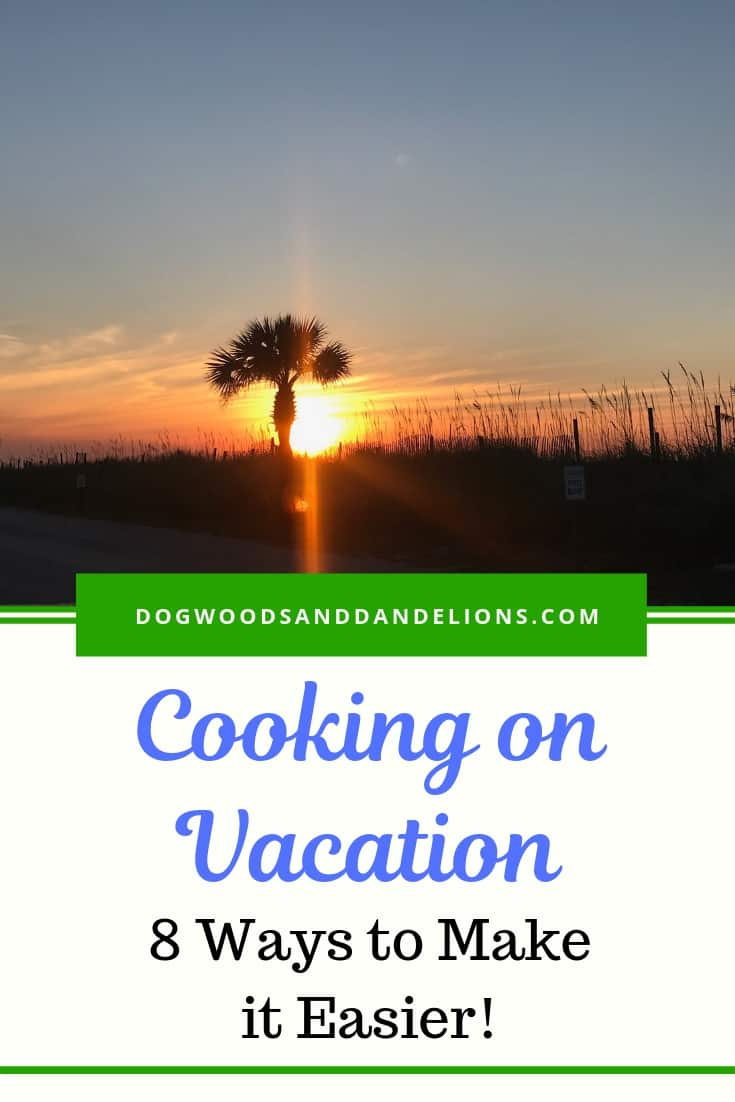 cooking on vacation and easy vacation meals